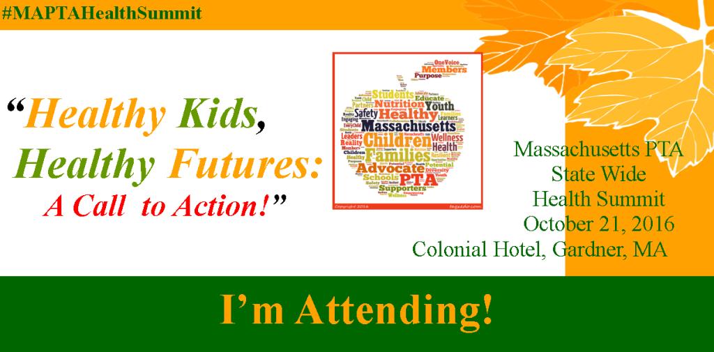 Healthy Kids Healthy Futures - MA PTA Health Summit Im Attending